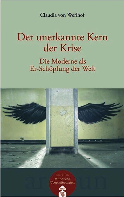 """Claudia von Werlhof - """"Der unerkannte Kern der Krise"""""""